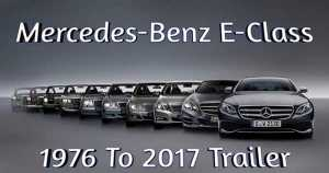 Mercedes Tribute Video E Class Models From 1976 To 2017 1